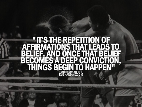 its-the-repetition-of-affirmations-that-leads-to-belief-and-once-that-belief-becomes-a-deep-conviction-things-begin-to-happen-muhammad-ali-boxing-quotes